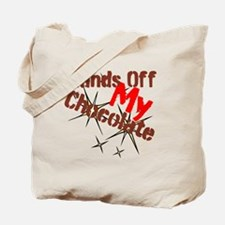 Hands Off My Chocolate Tote Bag