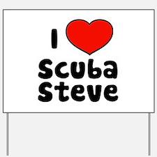 I Love Scuba Steve Yard Sign