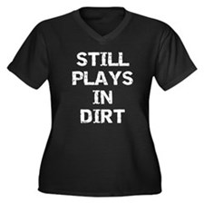Still Plays in Dirt Women's Plus Size V-Neck Dark