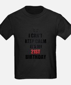 I cant keep calm Its my 21st Birthday T-Shirt