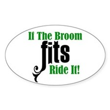If The Broom Fits Ride It Decal