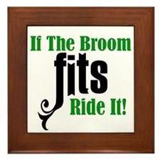 If The Broom Fits Ride It Framed Tile