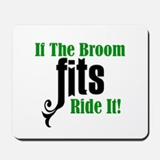 If The Broom Fits Ride It Mousepad