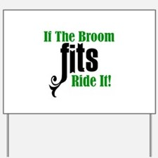 If The Broom Fits Ride It Yard Sign