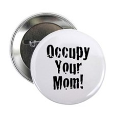 """Occupy Your Mom 2.25"""" Button (10 pack)"""