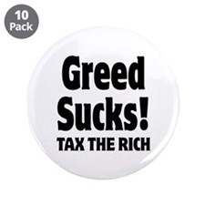 "Greed Sucks Tax The Rich 3.5"" Button (10 pack)"