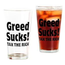 Greed Sucks Tax The Rich Drinking Glass