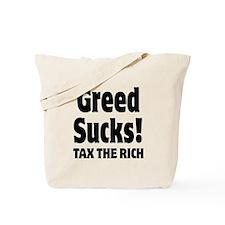 Greed Sucks Tax The Rich Tote Bag