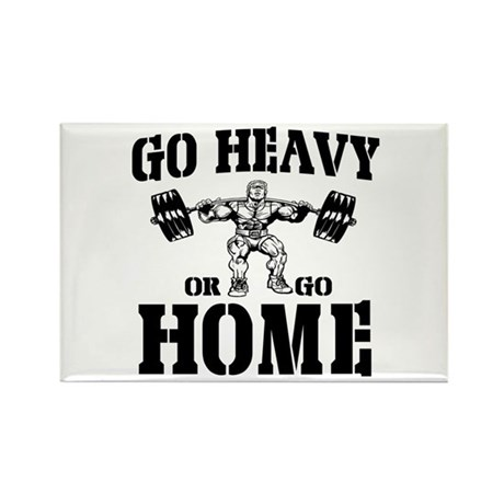 Go Heavy Or Go Home Weightlifting Rectangle Magnet