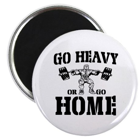 """Go Heavy Or Go Home Weightlifting 2.25"""" Magnet (10"""