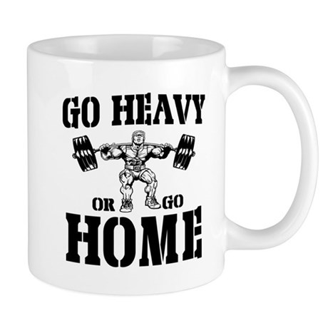 Go Heavy Or Go Home Weightlifting Mug