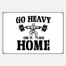 Go Heavy Or Go Home Weightlifting Banner
