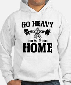 Go Heavy Or Go Home Weightlifting Hoodie