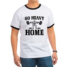 Go Heavy Or Go Home Weightlifting T