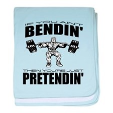 If You Ain't Bendin' Then You're Just Pretendin' W