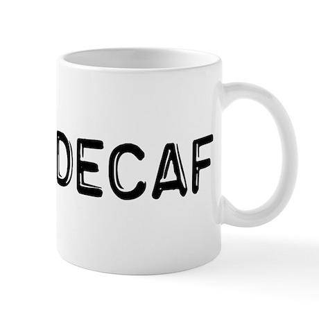 Fuck Decaf Mug