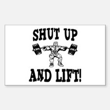 Shut Up And Lift Weightlifting Sticker (Rectangle)