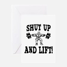 Shut Up And Lift Weightlifting Greeting Card