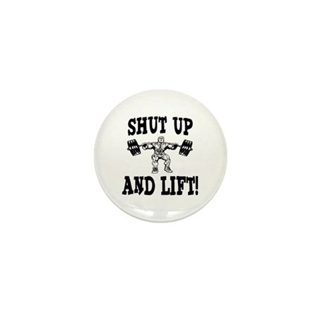Shut Up And Lift Weightlifting Mini Button