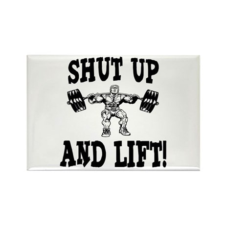 Shut Up And Lift Weightlifting Rectangle Magnet (1