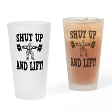 Shut Up And Lift Weightlifting Drinking Glass