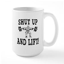 Shut Up And Lift Weightlifting Mug
