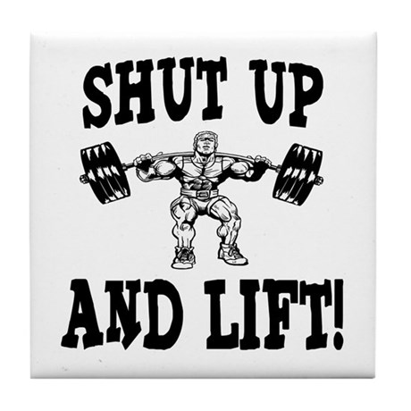 Shut Up And Lift Weightlifting Tile Coaster