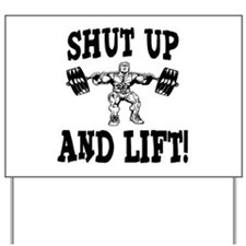 Shut Up And Lift Weightlifting Yard Sign