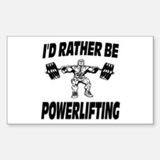 I'd Rather Be Powerlifting Weightlifting Decal
