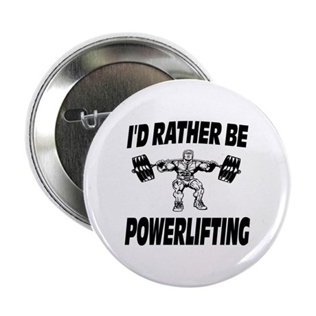 """I'd Rather Be Powerlifting Weightlifting 2.25"""" But"""
