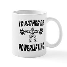 I'd Rather Be Powerlifting Weightlifting Mug