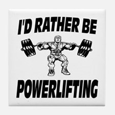 I'd Rather Be Powerlifting Weightlifting Tile Coas
