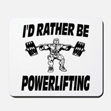I'd Rather Be Powerlifting Weightlifting Mousepad