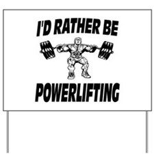 I'd Rather Be Powerlifting Weightlifting Yard Sign