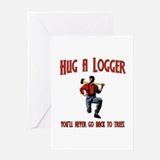 Hug A Logger. You'll Never Go Back To Trees Greeti