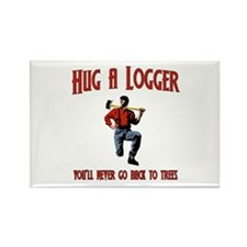 Hug A Logger. You'll Never Go Back To Trees Rectan