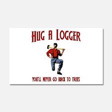 Hug A Logger. You'll Never Go Back To Trees Car Ma