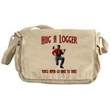 Hug A Logger. You'll Never Go Back To Trees Messen
