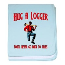 Hug A Logger. You'll Never Go Back To Trees baby b