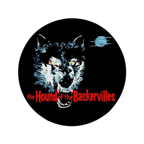 """Hound of the Baskervilles 3.5"""" Button"""