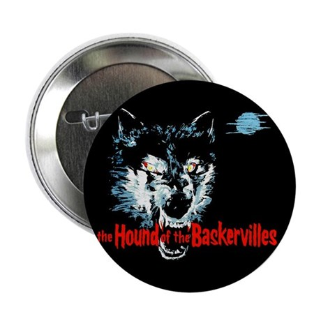"""Hound of the Baskervilles 2.25"""" Button"""