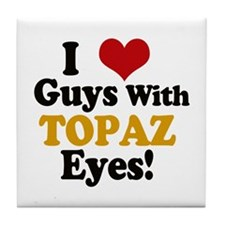 Guys With Topaz Eyes Tile Coaster