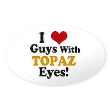 Guys With Topaz Eyes Sticker (Oval)