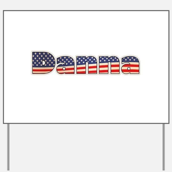 American Danna Yard Sign