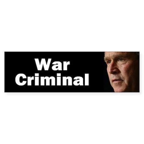 war criminal... Bumper Sticker