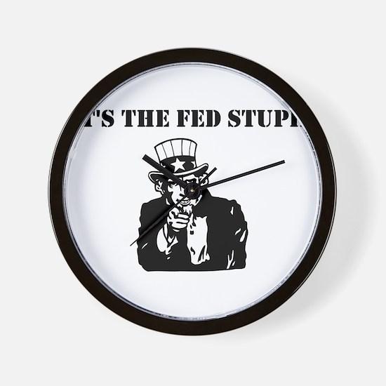 It's The Fed Stupid Wall Clock