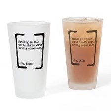 Nothing Comes Easy Drinking Glass