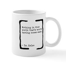 Nothing Comes Easy Small Mug