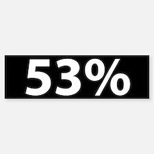 53% Bumper Bumper Sticker