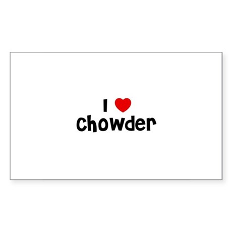 I * Chowder Rectangle Sticker